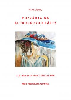 MS ČČK Káraný vás zve nakloboukovou párty 3.8.2019 od17hod. nahřišti. Malé občerstvení, tombola.