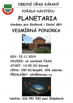OÚ Káraný pořádá návštěvu planetaria vhodnou proškolkové iškolní děti, VESMÍRNÁ PONORKA, 23.11.2019, odjezd zezastávek ČSAD, start 14:00 OÚ Káraný, cena 200Kč dospělí, dítě zdarma, přihlášky naobec@karany,cz, tel.: 326991 530- pí. Štěpánová
